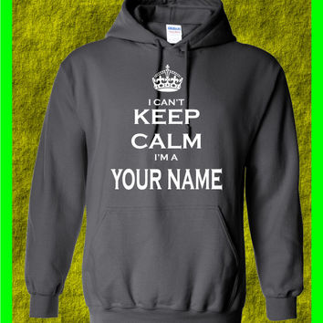Customize your own name on a I can't Keep Calm Custom sweatshirt