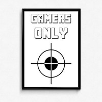 Gamers Print, GAMERS ONLY,  Printable Poster, Game Room Decor, Boys Room Print. Man Cave Decor, Game Room Print - 8x10