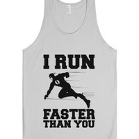 I Run Faster Than You-Unisex Silver Tank