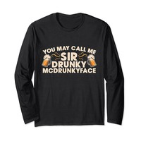 You May Call Me Sir Drunky Mcdrunkyface Long Sleeve T-Shirt