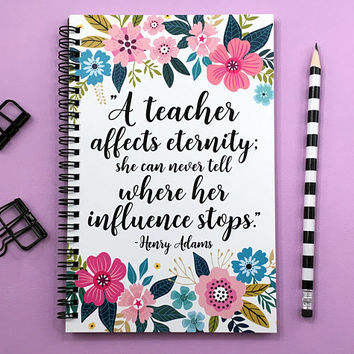 Writing journal, spiral notebook, bullet journal, sketchbook, teacher gift, blank lined grid paper - A teacher affects eternity, Henry Adams