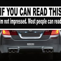 If You Can Read This Funny Bumper Sticker Vinyl Decal, Joke Dope Euro Turbo