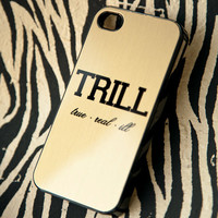 TRILL GOLDEN iPhone Case 5S-5-4S-4 Gold Asap Rocky Drake Hip Hop True Real