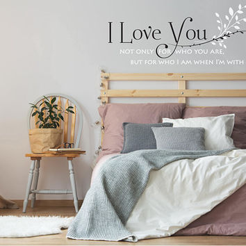 Vinyl Wording for Wall Decor, Love Quote Vinyl Wall Decal Sign, Bedroom Wall Art Love Saying, Who I am When I'm With You Quote Decal Sticker