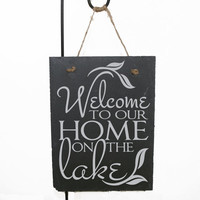 Welcome to our home on the lake slate sign - Welcome to our home sign, Lake home sign, Fishing Sign, Father's Day gift, Cabin Decor