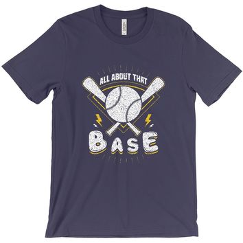 All About That Base T-Shirts