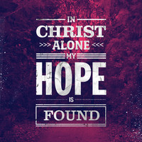 In Christ Alone Stretched Canvas by The Worship Project
