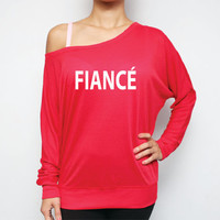 FIANCE slouchy off-shoulder shirt, Fiance Off Shoulder shirt, Fiance Long Sleeve Shirt, FianceShirt. Engaged Shirt, Engagement Gift