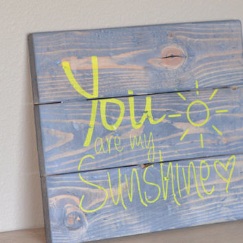 You are my sunshine Rustic wood sign / Rustic Nursery wood sign / Country nursery wood sign