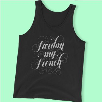 French Pardon My French Funny French Instagram Tumblr Fashion Tops Rad Tops 2 Men'S Tank Top