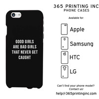 Good Girls Are Bad Girls Black Phone Case for Apple iPhone, Samsung Galaxy S, HTC One M8, LG G3