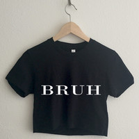 Bruh Typography Crop Top