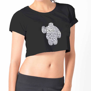 Big Hero 6 Inspired Baymax Typo 402 Crop Shirt , Custom Crop Shirt , Woman Crop Shirt
