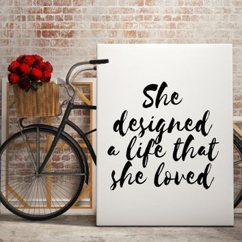 Printable Poster Art ''She Designed A Life That She Loved'' Printable Wall Art Instant Download Typography Design Poster Large Wall Art
