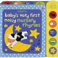 Usborne Books & More. Baby's Very First Noisy Nursery Rhymes