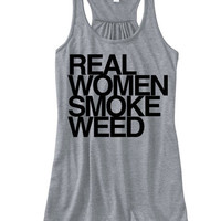Real Women Smoke Weed Tank Top | Women's Tanks and Tops Tumblr | Turn Up Bout That Life Weed Tops Marijuana Tank For Women