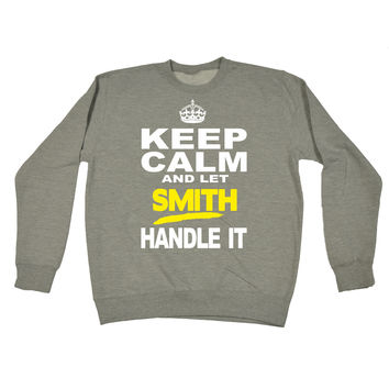123t USA Keep Calm And Let Smith Handle It Funny Sweatshirt