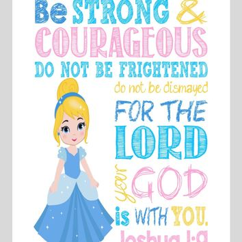 Cinderella Christian Princess Nursery Decor Wall Art Print - Be Strong & Courageous Joshua 1:9 Bible Verse - Multiple Sizes