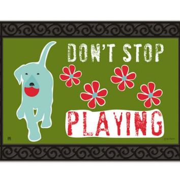 Don't Stop Playing Door or Kitchen Mat