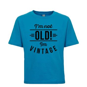 I'm not old, i'm vintage Unisex Kid's Tee