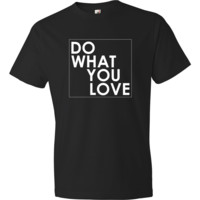 Do What You Love T