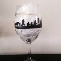 "Lord Of The Rings ""Not all those who wander are lost"" wine glass"