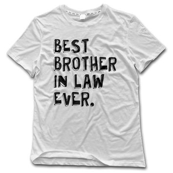 Best Brother in Law Ever - T-shirt