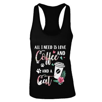 All I Need Is Love And Coffee And A Cat