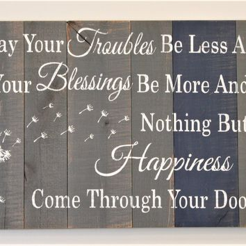 May Your Troubles Be Less And Your Blessings Be More Wood Sign Faith And Inspiration