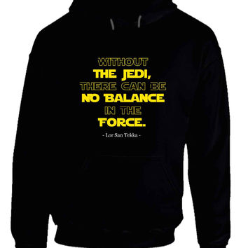 Star Wars The Force Awakens Lor San Tekka Quote Hoodie