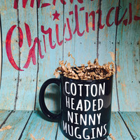 Cotton Headed Ninny Muggins Quote Mug | Christmas | Elf Movie Quote | Coffee | Handmade | New | Gift | Movie | Holiday | Funny | Dirty Santa