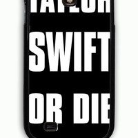 Samsung Galaxy S4 Case - Rubber (TPU) Cover with Taylor Swift or Die Rubber Case Design
