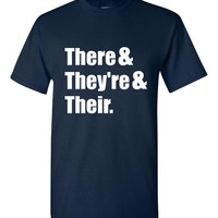 THERE THEY'RE Their Grammar T Shirt Makes Great Funny School Shirt Great For Teachers Gift Printed Grammar T Shirt