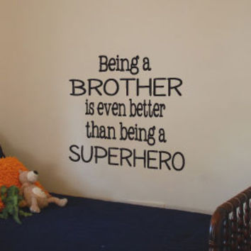 "Brother Quote Vinyl Wall Art Decal ""Being A Brother Is Even Better Than Being A Superhero"""