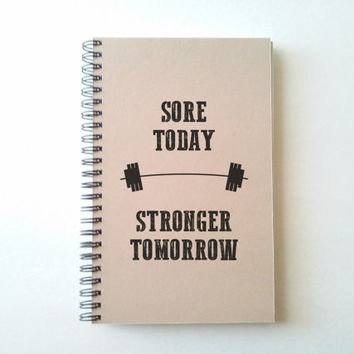 Sore today, stronger tomorrow, 5X8 Journal, spiral notebook, diary brown kraft notebook white, handmade, crossfit, fitness journal, exercise