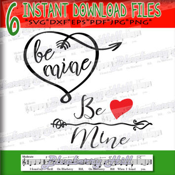 Be Mine Svg - Valentine Svg - Valentine's SVG - SVG file -Silhouette Cut Files - DIY- Svg - Dxf- Eps - Png -Jpg - Pdf