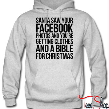 SANTA SAW YOUR FACEBOOK PHOTOS hoodie