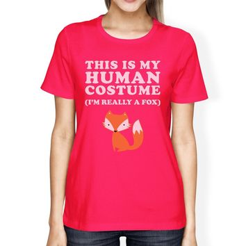This Is My Human Costume Fox Womens Hot Pink Shirt