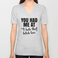You Had Me At V-neck T-shirt by CreativeAngel | Society6