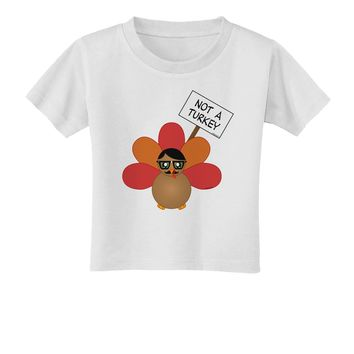 Thanksgiving Turkey in Disguise Toddler T-Shirt by TooLoud