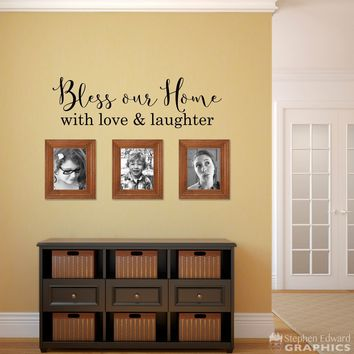 Bless Our Home With Love Laughter Decal Wall Decor