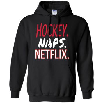 Hockey Naps and Netflix Pullover Hoodie 8 oz.
