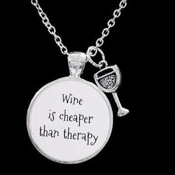 Wine Is Cheaper Than Therapy Wine Glass Friend Gift Necklace
