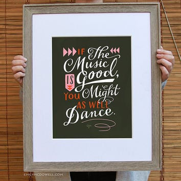 "You Might As Well Dance Inspirational Quote Print: 11""x14"" Wall Art Hand-Lettered Typography by Emily McDowell"