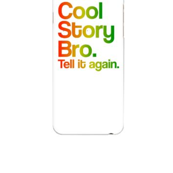Cool Story Bro Tell It Again Rasta Design - iphone 6 Case