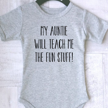 My auntie will teach me the fun stuff baby bodysuit. Best aunt baby clothes. Modern baby clothes