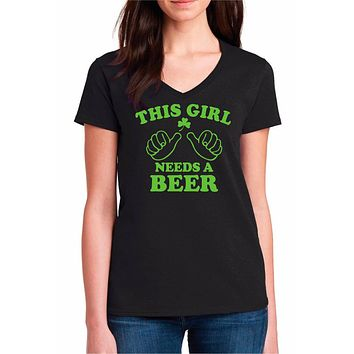 This Girl Needs a Beer - Womens St. Patrick's Day V-Neck Tee