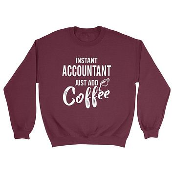 Instant accountant just add coffee job cool university college student gift for her for him Crewneck Sweatshirt