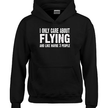 I Only Care About Flying And Like 3 People Novelty Funny - Hoodie