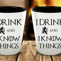 I Drink And I Know Things Shot Glass   Game of Thrones Inspired Gift   Tyrion Lannister   GoT Fan Gift   Wedding Favors   Tyrion Quote
